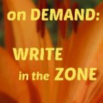 Creativity on Demand: Write in the Zone
